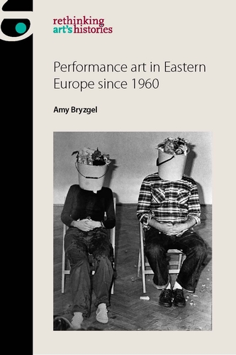 ANN: Performance art in Eastern Europe since 1960
