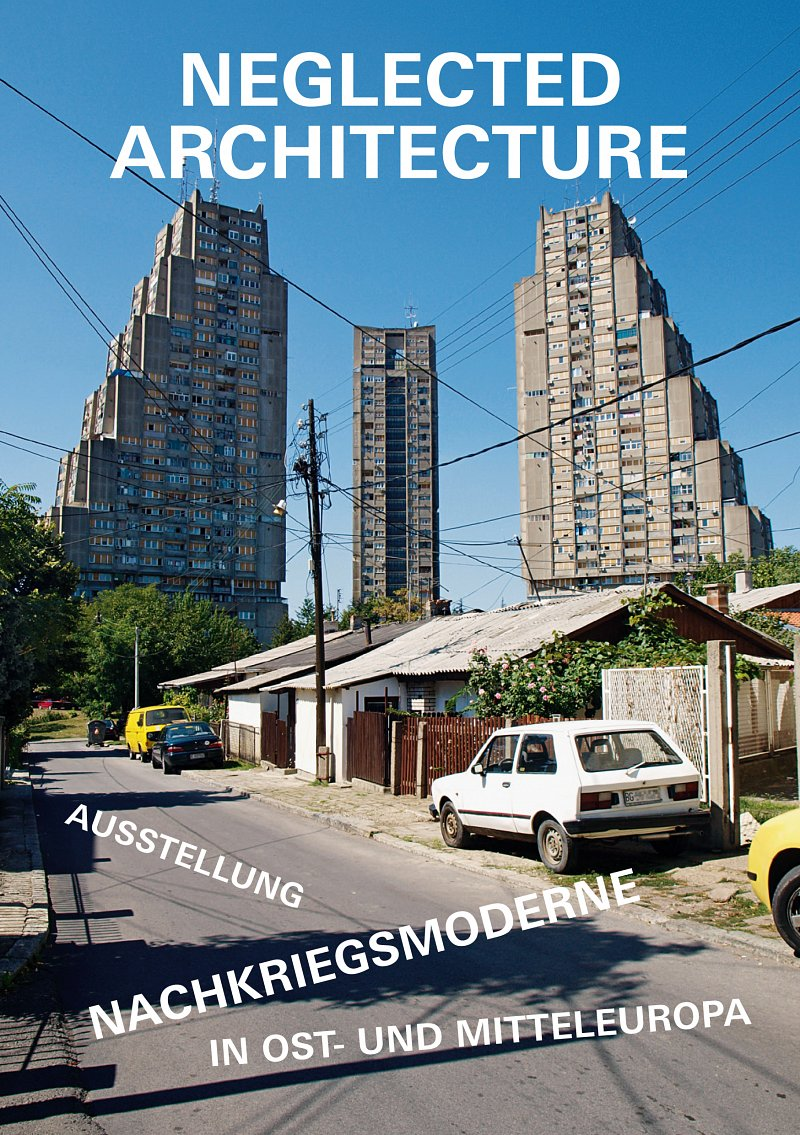 Exhibition: Neglected Architecture: Post-war architecture in Eastern and Central Europe (Frankfurt am Main; November 7 – December 7, 2014)