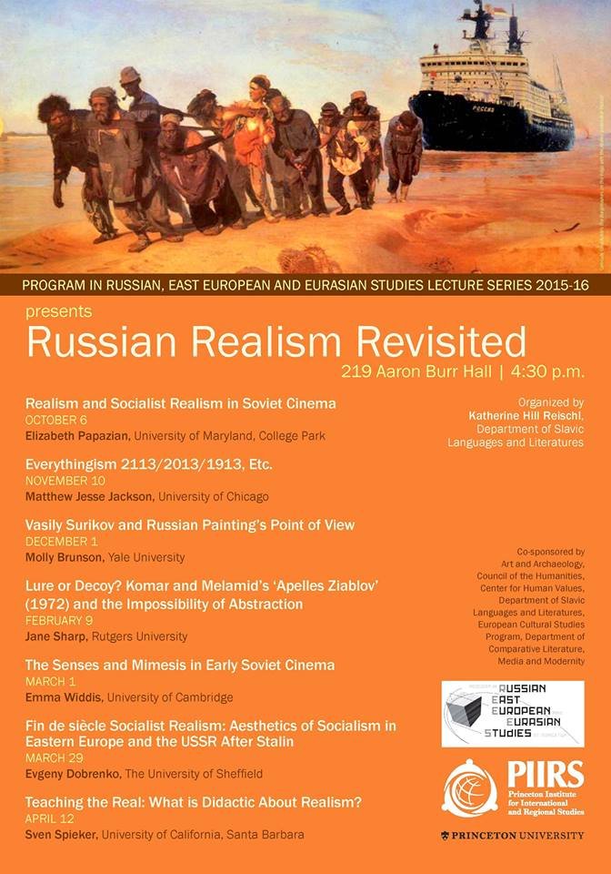 Lecture Series: Russian Realism Revisited (Princeton University; October 6, 2015 - April 12, 2016)